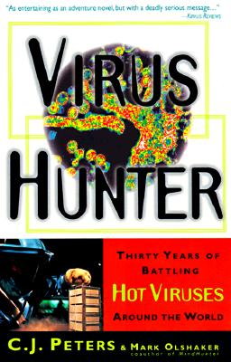 Virus Hunter By Peters, C. J./ Olshaker, Mark
